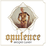 Brooke Candy: Opulence